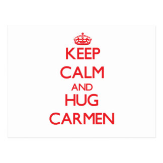 Keep Calm and HUG Carmen Postcard