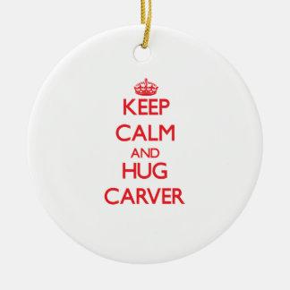 Keep calm and Hug Carver Ornaments