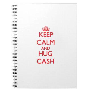 Keep calm and Hug Cash Spiral Notebooks