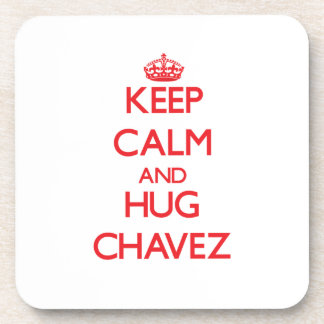 Keep calm and Hug Chavez Drink Coasters