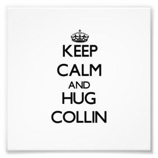 Keep Calm and Hug Collin Art Photo