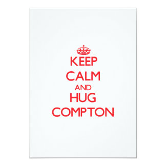 "Keep calm and Hug Compton 5"" X 7"" Invitation Card"
