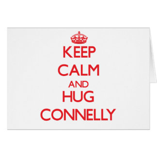 Keep calm and Hug Connelly Greeting Card