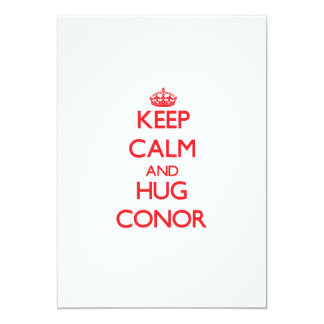 "Keep Calm and HUG Conor 5"" X 7"" Invitation Card"