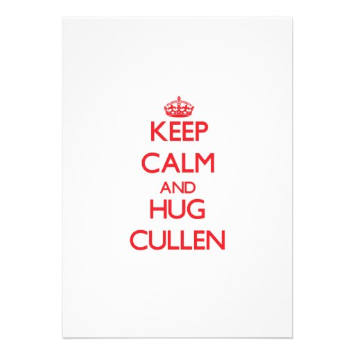 Keep Calm and HUG Cullen Personalized Invite