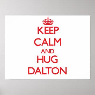 Keep calm and Hug Dalton Posters