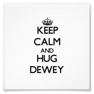 Keep Calm and Hug Dewey Photographic Print