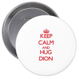 Keep calm and Hug Dion Button