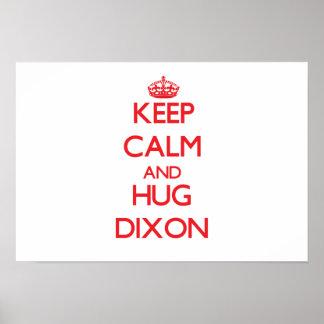 Keep calm and Hug Dixon Posters