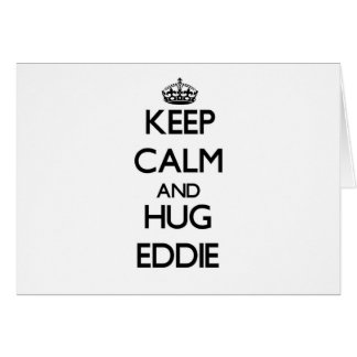 Keep Calm and Hug Eddie Card