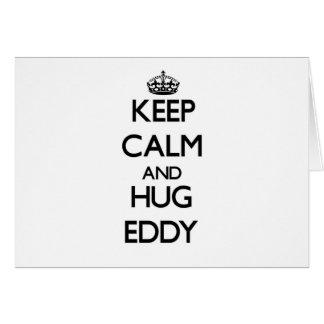 Keep Calm and Hug Eddy Card