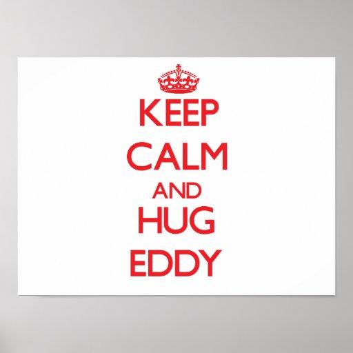 Keep Calm and HUG Eddy Posters