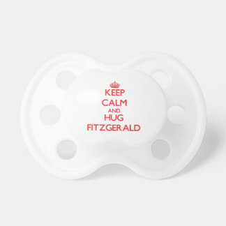 Keep calm and Hug Fitzgerald Baby Pacifier
