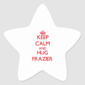 Keep calm and Hug Frazier Sticker