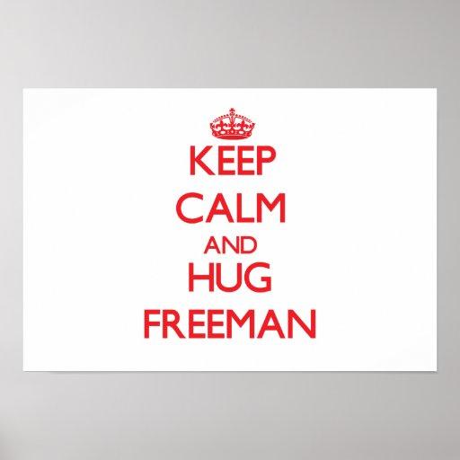 Keep calm and Hug Freeman Posters