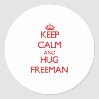 Keep calm and Hug Freeman Stickers