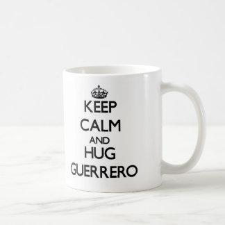 Keep calm and Hug Guerrero Coffee Mug