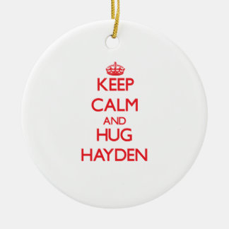 Keep calm and Hug Hayden Ceramic Ornament