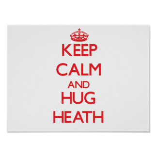 Keep calm and Hug Heath Posters
