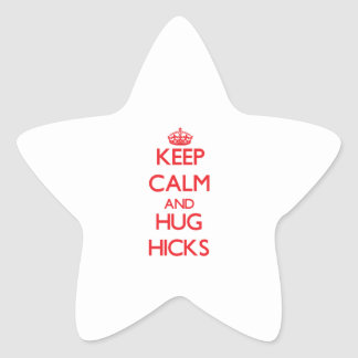 Keep calm and Hug Hicks Sticker