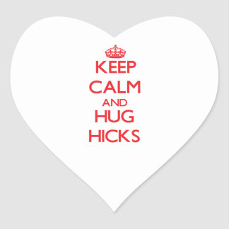 Keep calm and Hug Hicks Heart Sticker