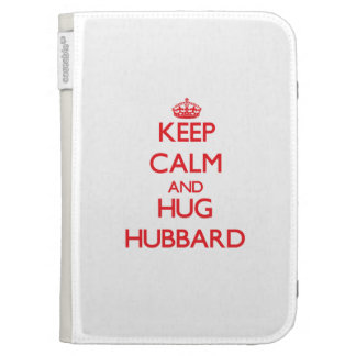 Keep calm and Hug Hubbard Case For The Kindle