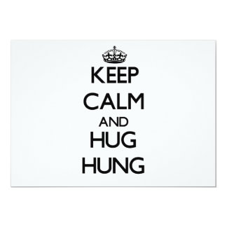 Keep Calm and Hug Hung 5x7 Paper Invitation Card