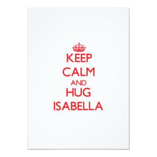 Keep Calm and Hug Isabella 5x7 Paper Invitation Card