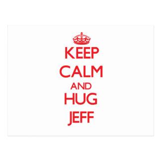 Keep Calm and HUG Jeff Postcard
