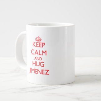 Keep calm and Hug Jimenez 20 Oz Large Ceramic Coffee Mug