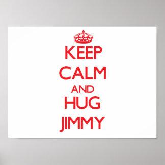 Keep Calm and HUG Jimmy Poster