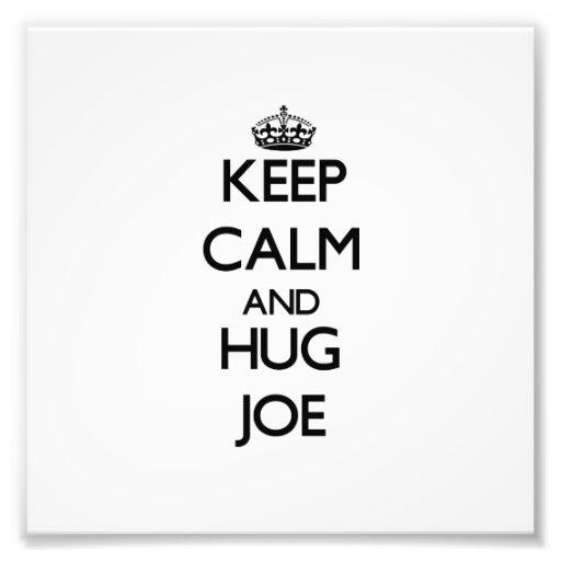 Keep Calm and Hug Joe Photograph