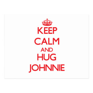 Keep Calm and HUG Johnnie Postcard