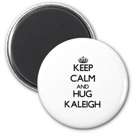 Keep Calm and HUG Kaleigh 2 Inch Round Magnet