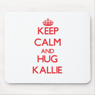 Keep Calm and Hug Kallie Mousepads