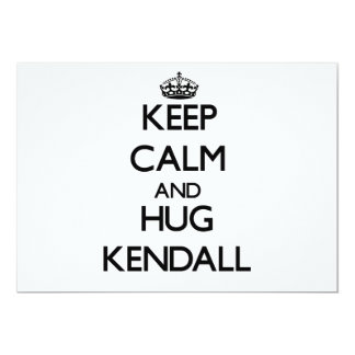 Keep Calm and Hug Kendall Personalized Invite