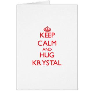 Keep Calm and Hug Krystal Cards