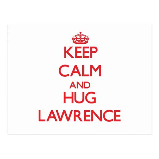 Keep calm and Hug Lawrence Post Cards