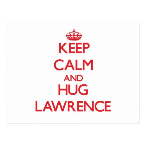 Keep calm and Hug Lawrence Postcard