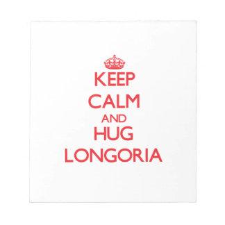 Keep calm and Hug Longoria Scratch Pads