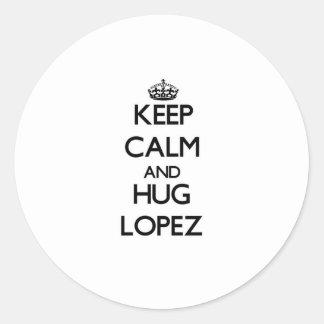 Keep calm and Hug Lopez Classic Round Sticker