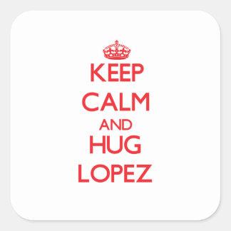 Keep calm and Hug Lopez Square Sticker
