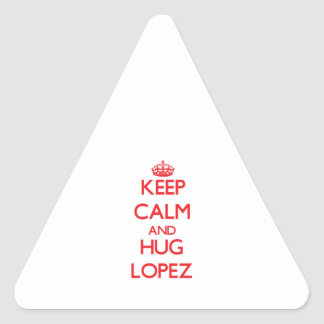Keep calm and Hug Lopez Triangle Sticker
