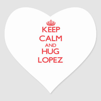 Keep calm and Hug Lopez Heart Sticker