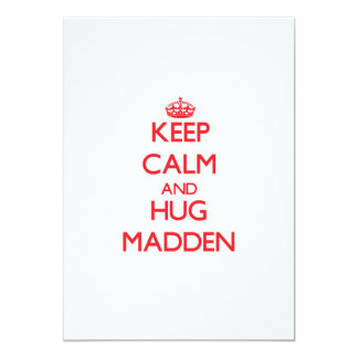 "Keep calm and Hug Madden 5"" X 7"" Invitation Card"