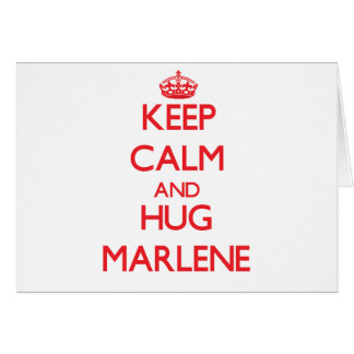 Keep Calm and Hug Marlene Card