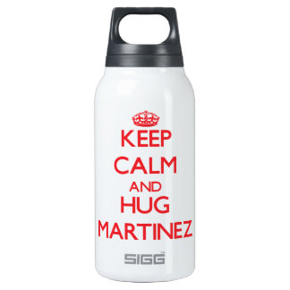 Keep calm and Hug Martinez 10 Oz Insulated SIGG Thermos Water Bottle