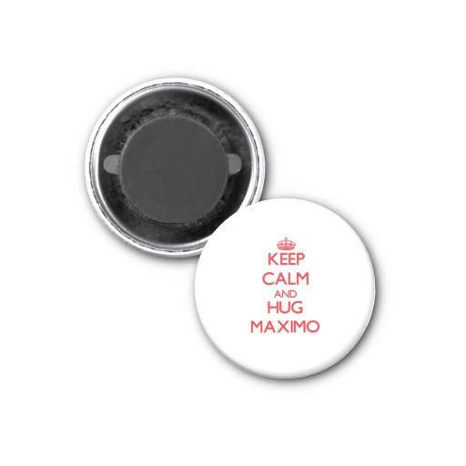 Keep Calm and HUG Maximo 1 Inch Round Magnet