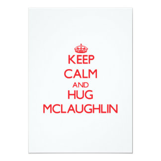 Keep calm and Hug Mclaughlin Personalized Invite