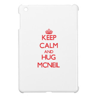 Keep calm and Hug Mcneil Case For The iPad Mini